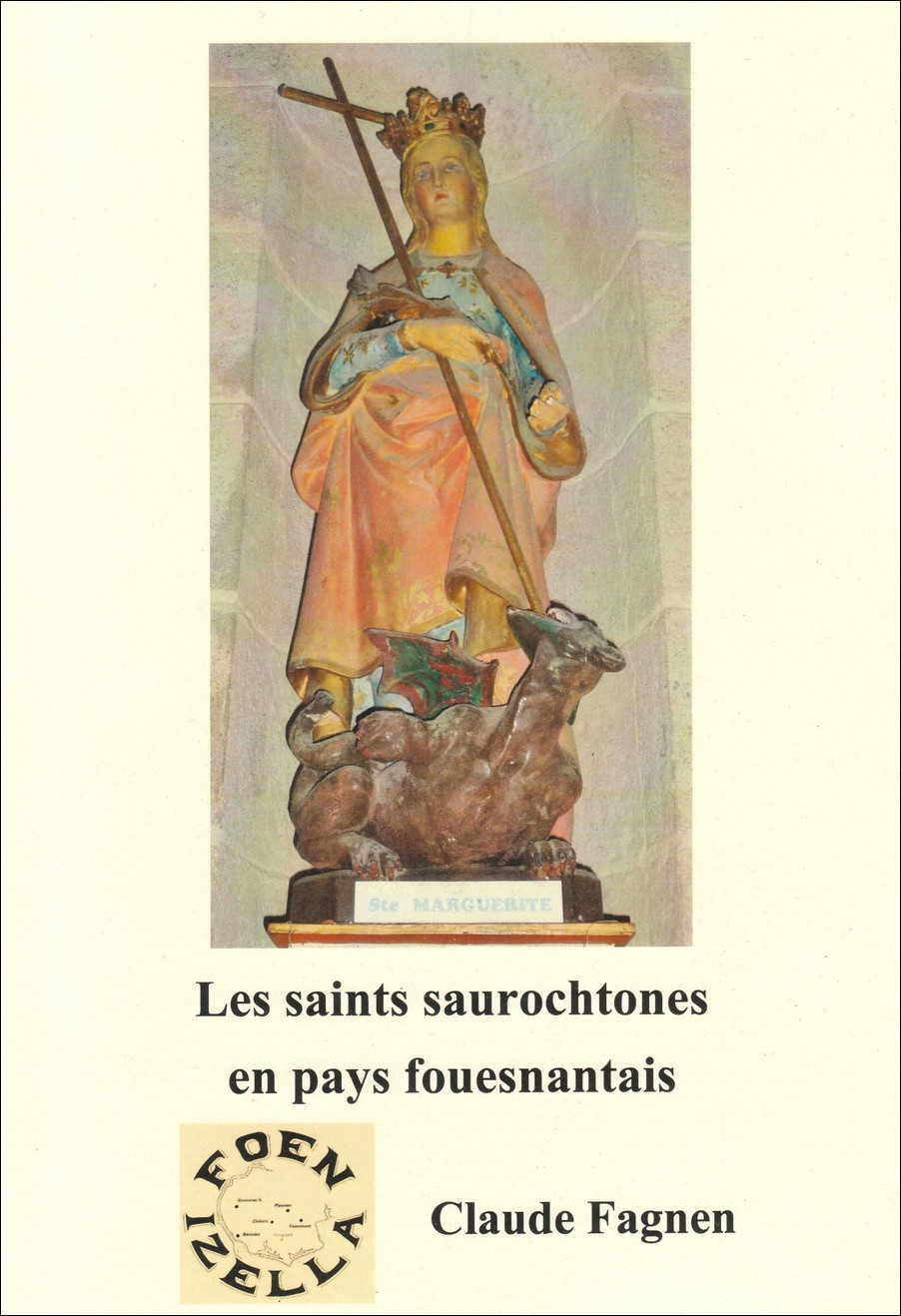 Foën Izella Spécial Saints Saurochtones en Pays Fouesnantais – Par Claude Fagnen